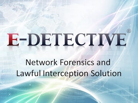E-Detective - Network Forensics and Lawful Interception Solu