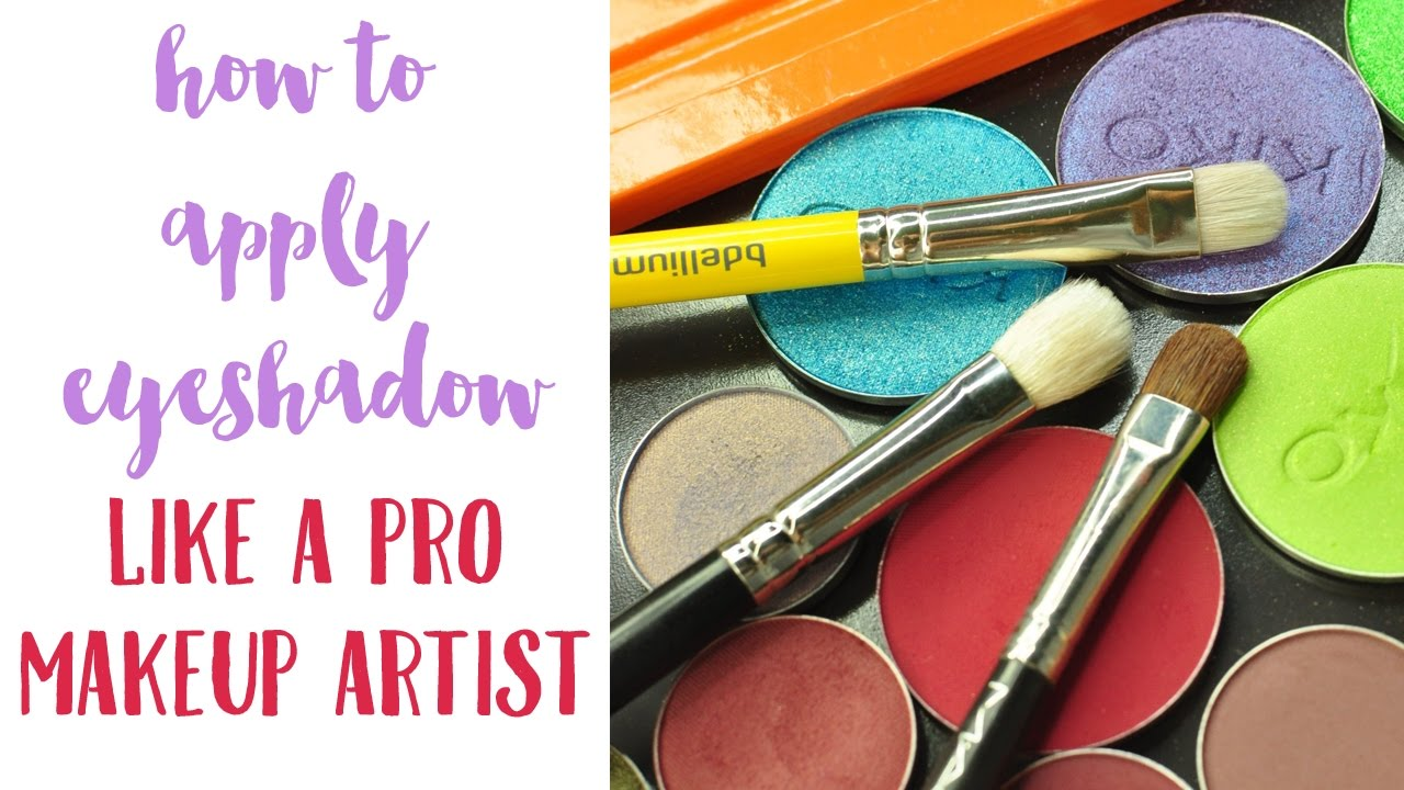 How To Apply Eyeshadow Like A Pro Makeup Artist How To Apply Eyeshadow Like  A Pro