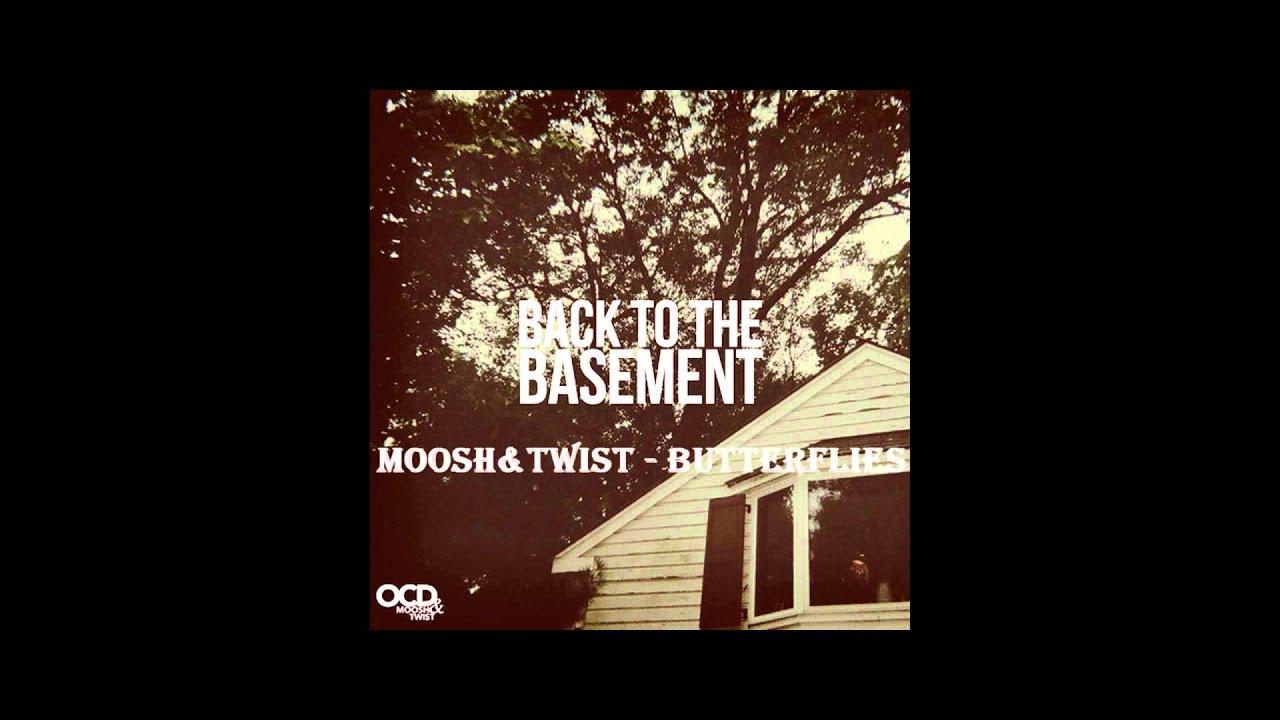 ocd moosh and twist back to the basement