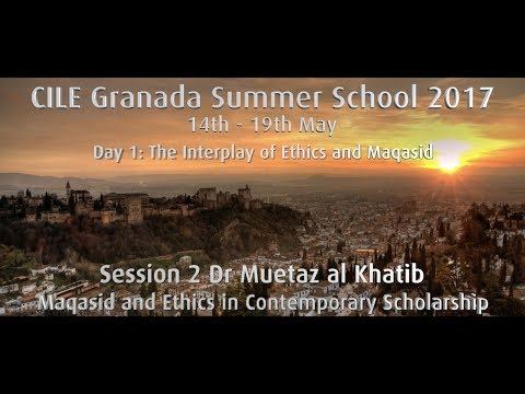 "D1S2 Dr Muetaz Al Khatib ""Maqasid and Ethics in Contemporary Scholarship: State of Affairs"""