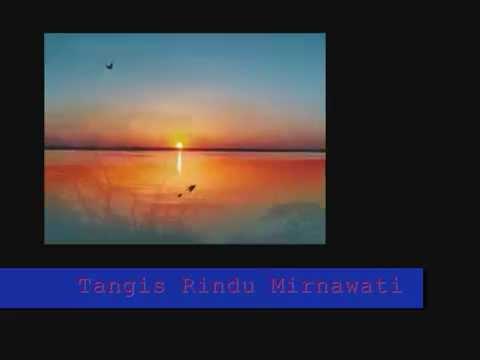 MIRNAWATI # TANGIS RINDU #