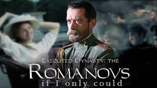 Romanovs | If I only could [OTMA]