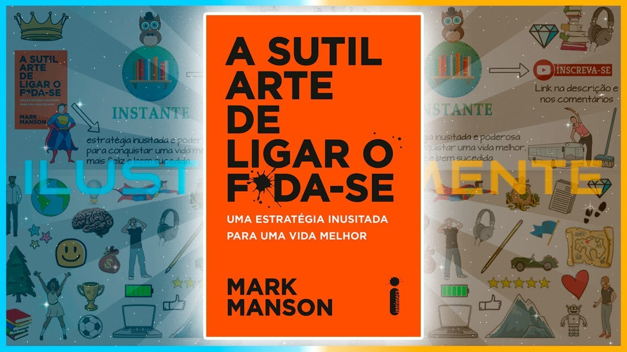 A Sutil Arte De Ligar O Fda Se Mark Manson Resumo Completo
