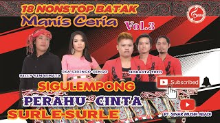 Single Terbaru -  18 Nonstop Batak Manis Ceria Vol3