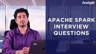 Top 20 Apache Spark Interview Questions and Answers | Hadoop Interview Questions and Answers
