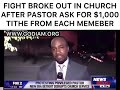 Fight Broke Out In Church After Pastor Ask For $1000 Tithe