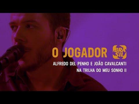 Alfredo Del Penho E João Cavalcanti - O Jogador L Na Trilha Do Meu Sonho Ll (filme