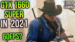1660 SUPER in 2021 - Still a great option in 2021?