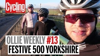 The Festive 500 | Ollie Weekly #13 | Cycling Weekly