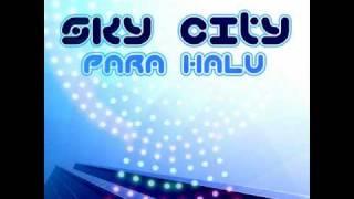 Para Halu   Sky City Original Mix 2011