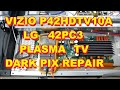 Vizio Plasma P42HDTV10A LG Plasma 42PC3 Dark picture repair