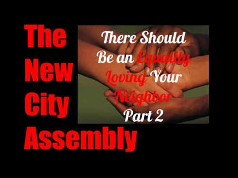 THAT THERE MAY BE EQUALITY: Loving Your Neighbor Economically Part 2