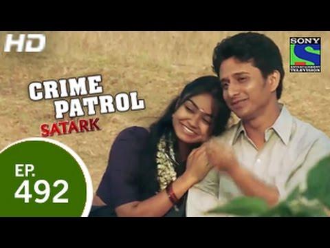 Crime Patrol - क्राइम पेट्रोल सतर्क - Episode 492 - 10th April 2015
