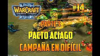 WARCRAFT 3 : THE FROZEN THRONE - UN PACTO ACIAGO - parte 3 - CAMPAÑA EN DIFÍCIL - GAMEPLAY ESPAÑOL YouTube Videos