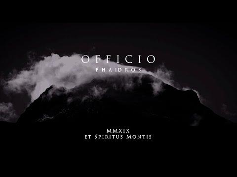 OFFICIO • Et Spiritus Montis • PHAIDROS MMXIX