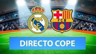 (SOLO AUDIO) Directo del Real Madrid 2-1 Barcelona en Tiempo de Juego COPE