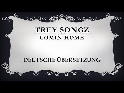 Trey Songz - COMIN HOME   DEUTSCHE ÜBERSETZUNG