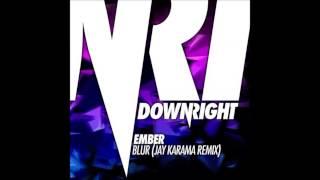 Ember - Blur (Jay Karama Remix)