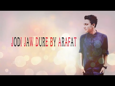 Jodi Jaw Dure By Arafat HD