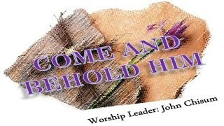 John Chisum - Come And Behold Him (Hosanna! Music)