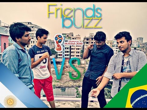 FIFA 2018 Funny video Brazil Vs Argentina ( Friends buzz)