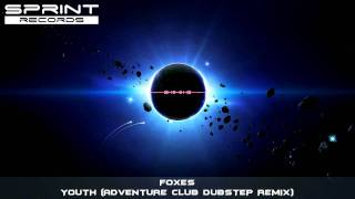 Foxes - Youth (Adventure Club Dubstep Remix)