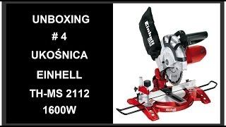 Unboxing #4 - Instrukcja I Opis - Piła Ukośnica Einhell TH-MS 2112 1600W Elektronarzędzia