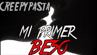 CREEPYPASTA- Mi Primer Beso | Creepypastas Narradas En Español | #El_rincon_de_la_creepy
