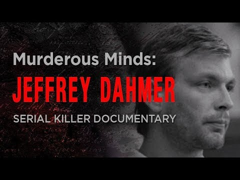 Murderous Minds: The Milwaukee Monster | Jeffrey Dahmer Documentary