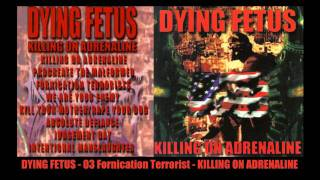 DYING FETUS Fornication Terrorist KILLING ON ADRENALINE
