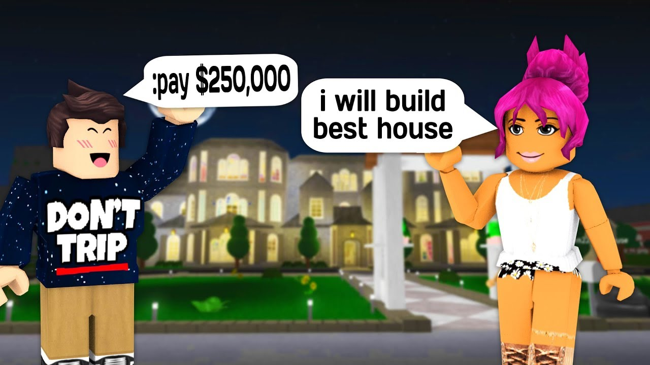 paying stranger  250 000 to build my house in roblox bloxburg