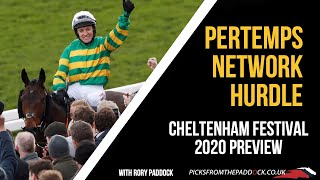 PERTEMPS NETWORK HURDLE PREVIEW (THURSDAY - CHELTENHAM FESTIVAL 2020)