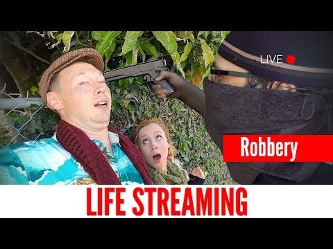 LIFE STREAMING #8: Robbery