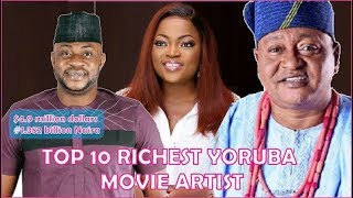 TOP 10 RICHEST YORUBA MOVIE ARTIST IN NIGERIA IN 2018 with their Net Worth(Dollar and Naira)