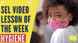 SEL Video Lesson of the Week (week 22) - Hygiene