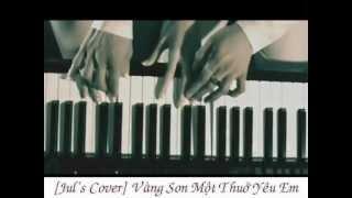 [Audio] [Piano cover] Vàng Son Một Thuở Yêu Em (OST) -- Vũ Quốc Việt ─ Ý Nhiên