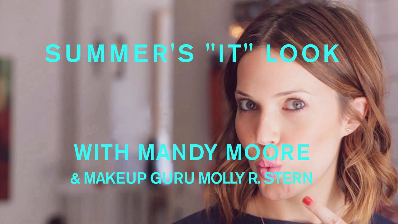 Mandy moore gets beautified summers it look with molly r mandy moore gets beautified summers it look with molly r stern youtube baditri Image collections