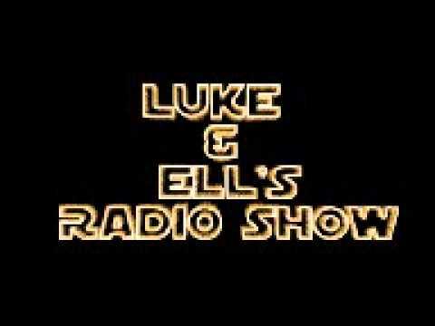 Luke And Ell's Radio Show June 2011