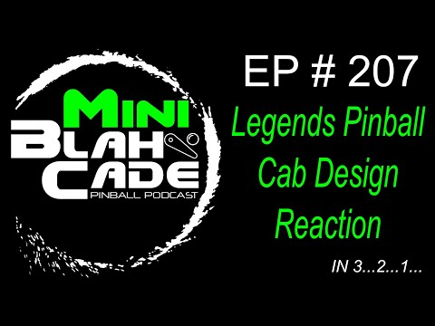 Legends Pinball Cab Design Reaction (Mini BlahCade) from BlahCade Podcast