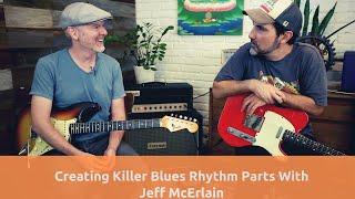 Tired Of Playing Boring Blues Rhythms - Jeff MCErlain Shows You How Create Killer Rhythm Chops Fast