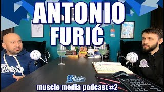 ANTONIO FURIĆ - Muscle Media Podcast #2