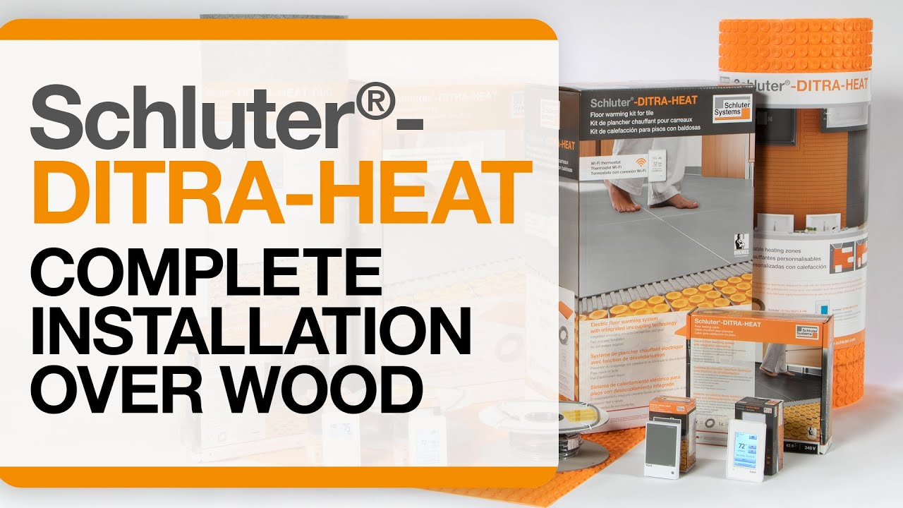 How to install DITRA-HEAT over Wood Start to Finish