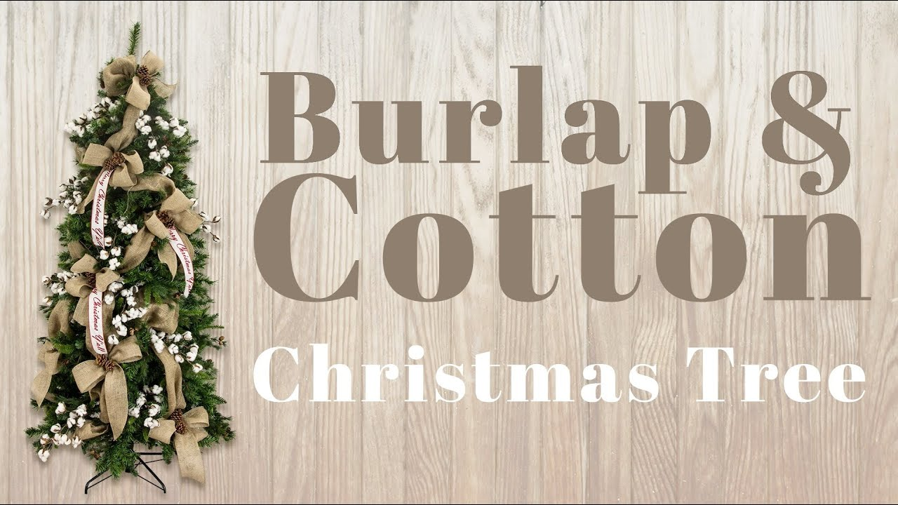 decorating a christmas tree with burlap cotton - Burlap Christmas Decorations