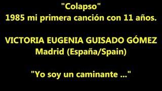 Colapso_1985VideoSong_vegg.mp4 Victoria Eugenia Guisado Gómez mi primera canción con 11 años