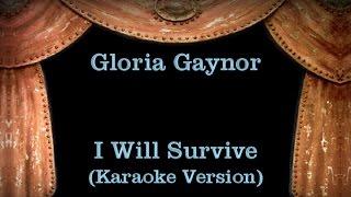 Gloria Gaynor - I Will Survive - Lyrics (Karaoke Version)