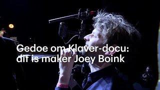 Gedoe om Klaver-docu: dit is maker Joey Boink - RTL NIEUWS
