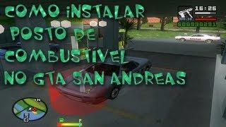 Como Instalar Posto De Combustível No GTA San Andreas
