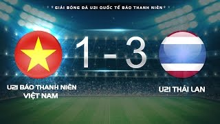 hightlight  u21 viet nam vs u21 thai lan l ban ket 2 giai 21 quoc te bao thanh nien 2016