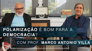 Polarização é bom para a democracia? | Prof. Marco Antonio Villa