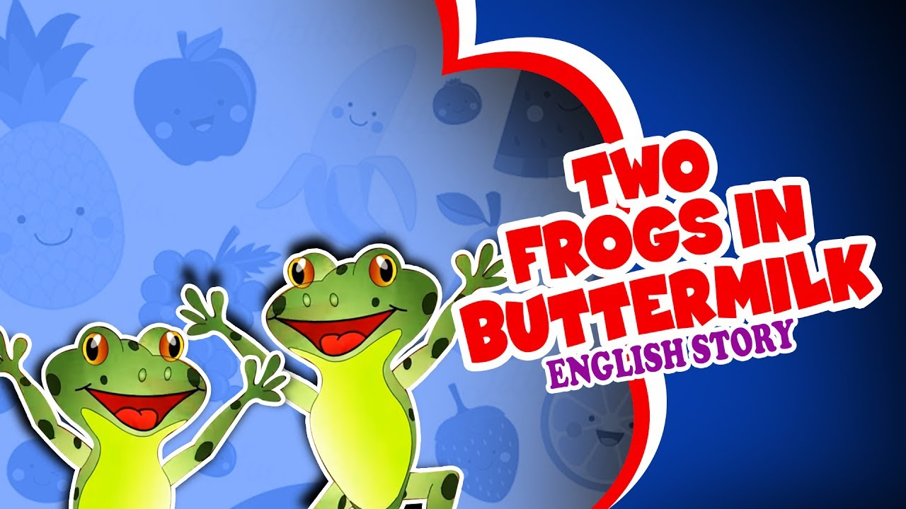 Two Frogs in Buttermilk - Moral Stories For Kids | English ...